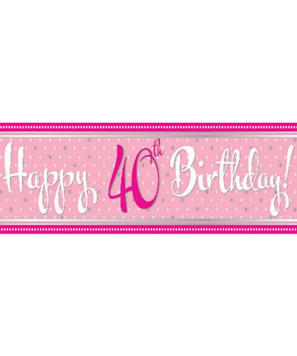 Perfectly Pink Happy 40th Birthday 9Ft Foil Banner