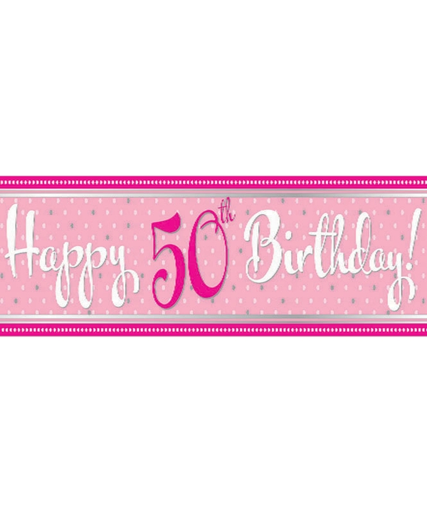 Perfectly Pink Happy 50th Birthday 9Ft Foil Banner